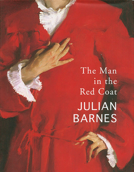 The Man in the Red Coat Julian Barnes