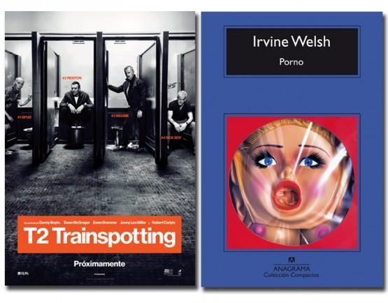 Pelicula porno basada el los años 20 T2 Trainspotting La Nueva Pelicula De Danny Boyle Basada En Porno De Irvine Welsh Editorial Anagrama