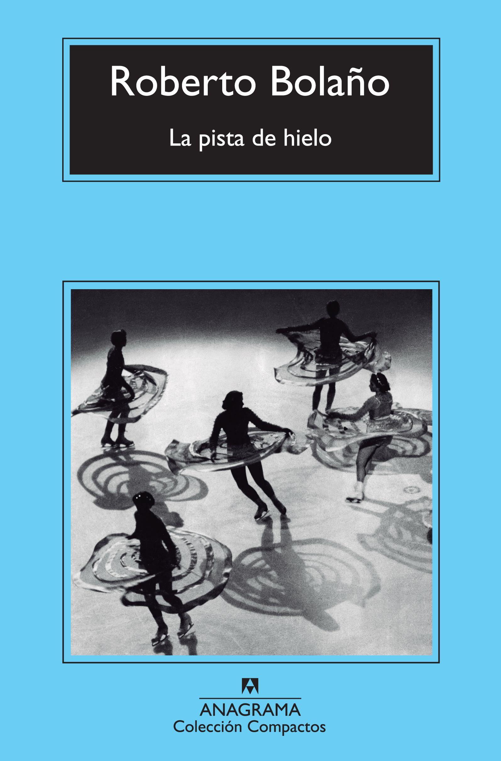 """Resultat d'imatges per a """"PISTA DE HIELO, Roberto Bolaño"""""""