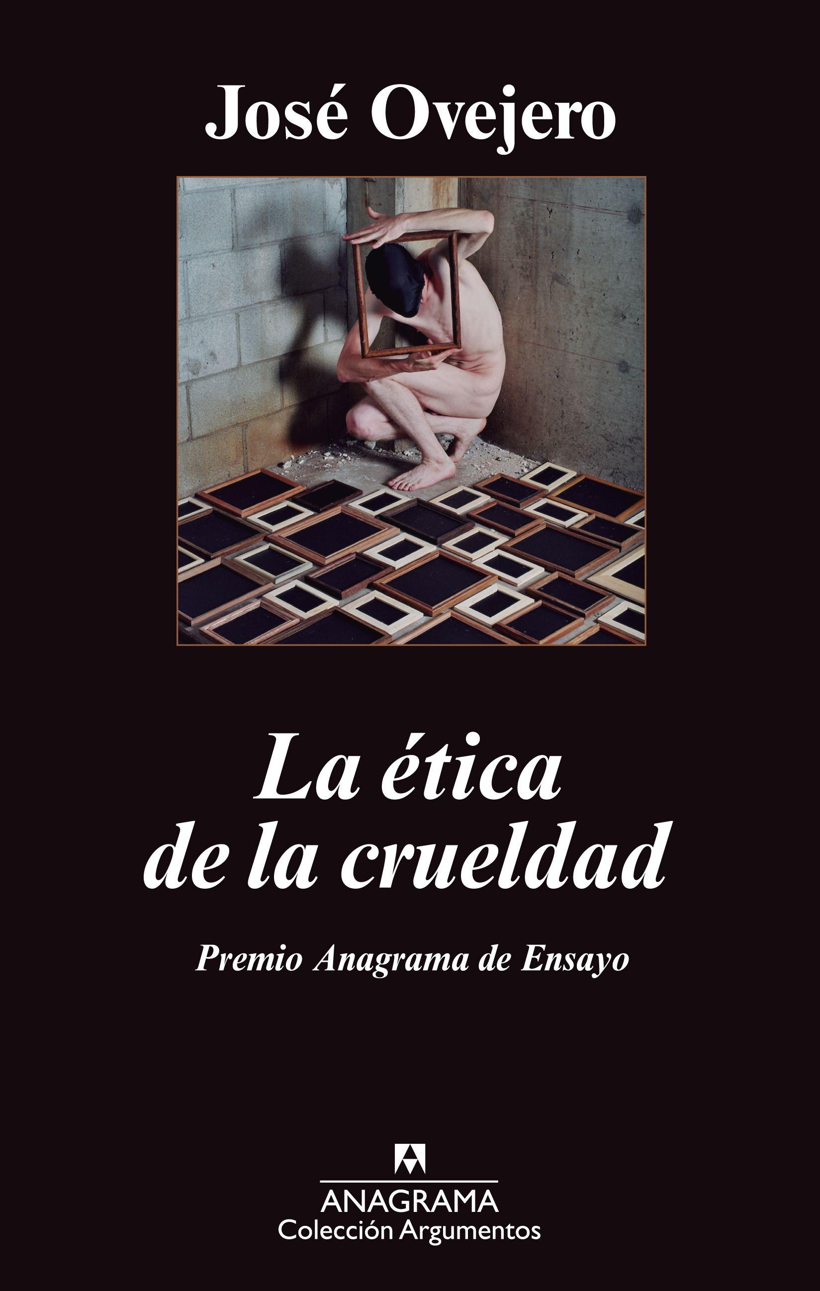 La ética de la crueldad - Ovejero, José - 978-84-339-6341-3 ...