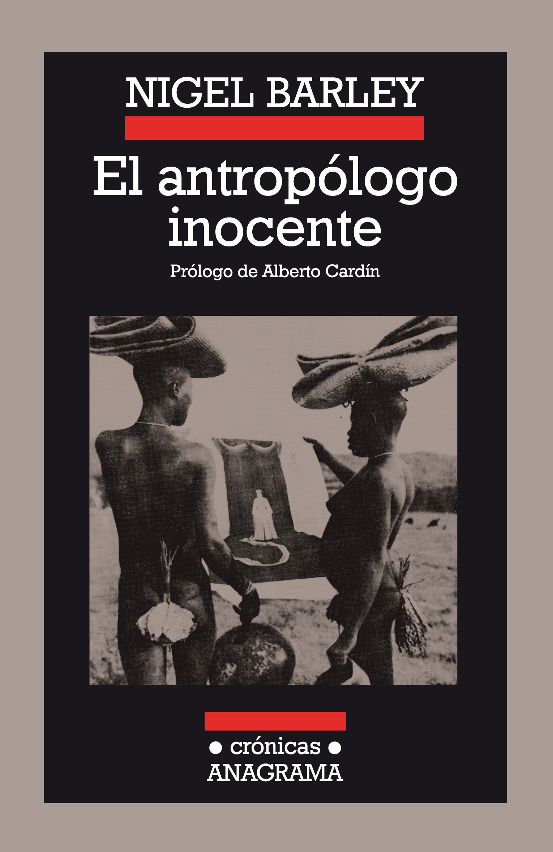 Resultado de imagen de El antropólogo inocente - Nigel Barley