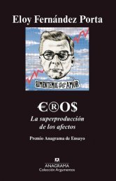 Eros. The Overproduction of Emotions
