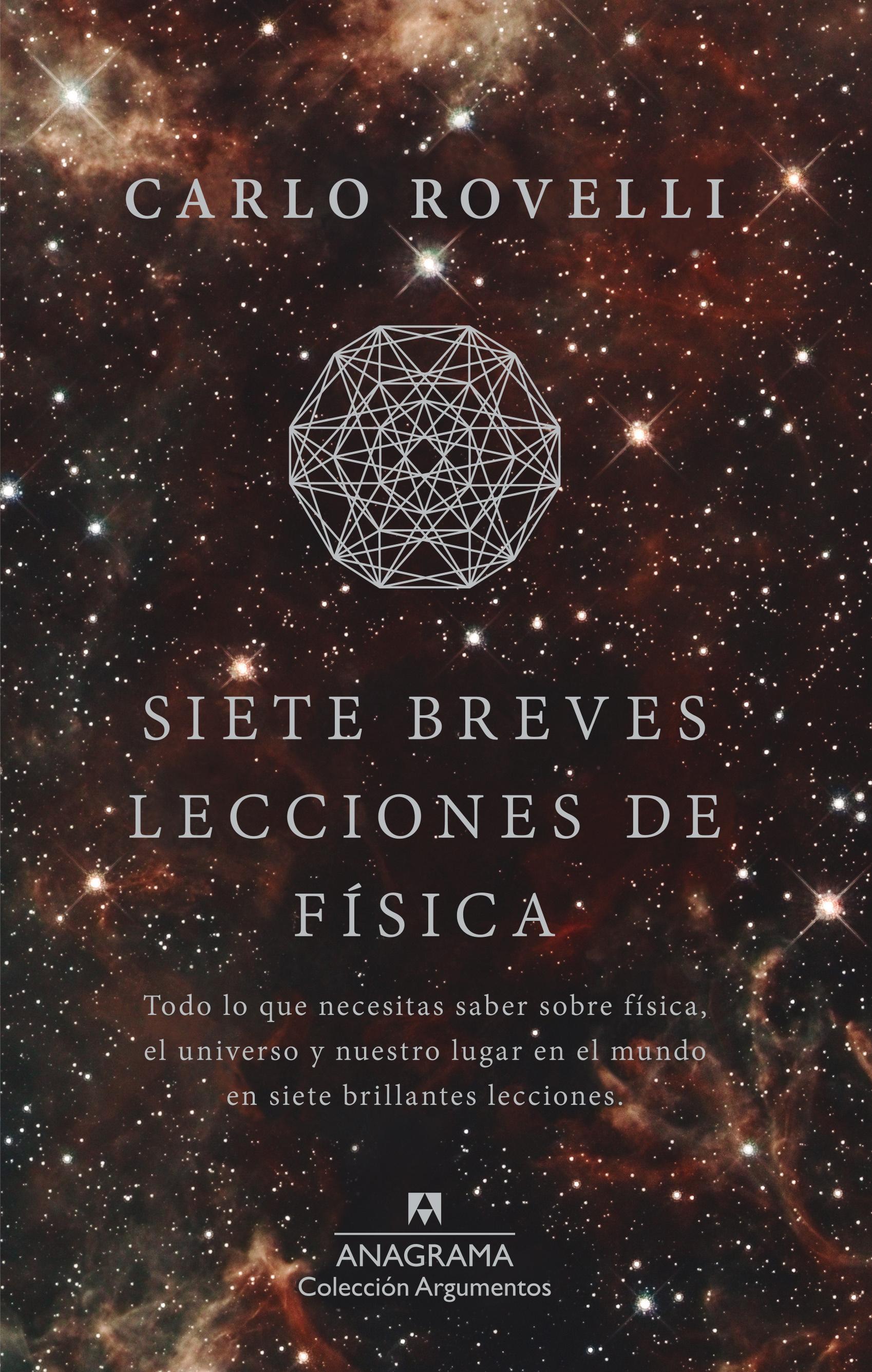 Siete breves lecciones de física - Rovelli, Carlo - 978-84-339-6400-7 -  Editorial Anagrama