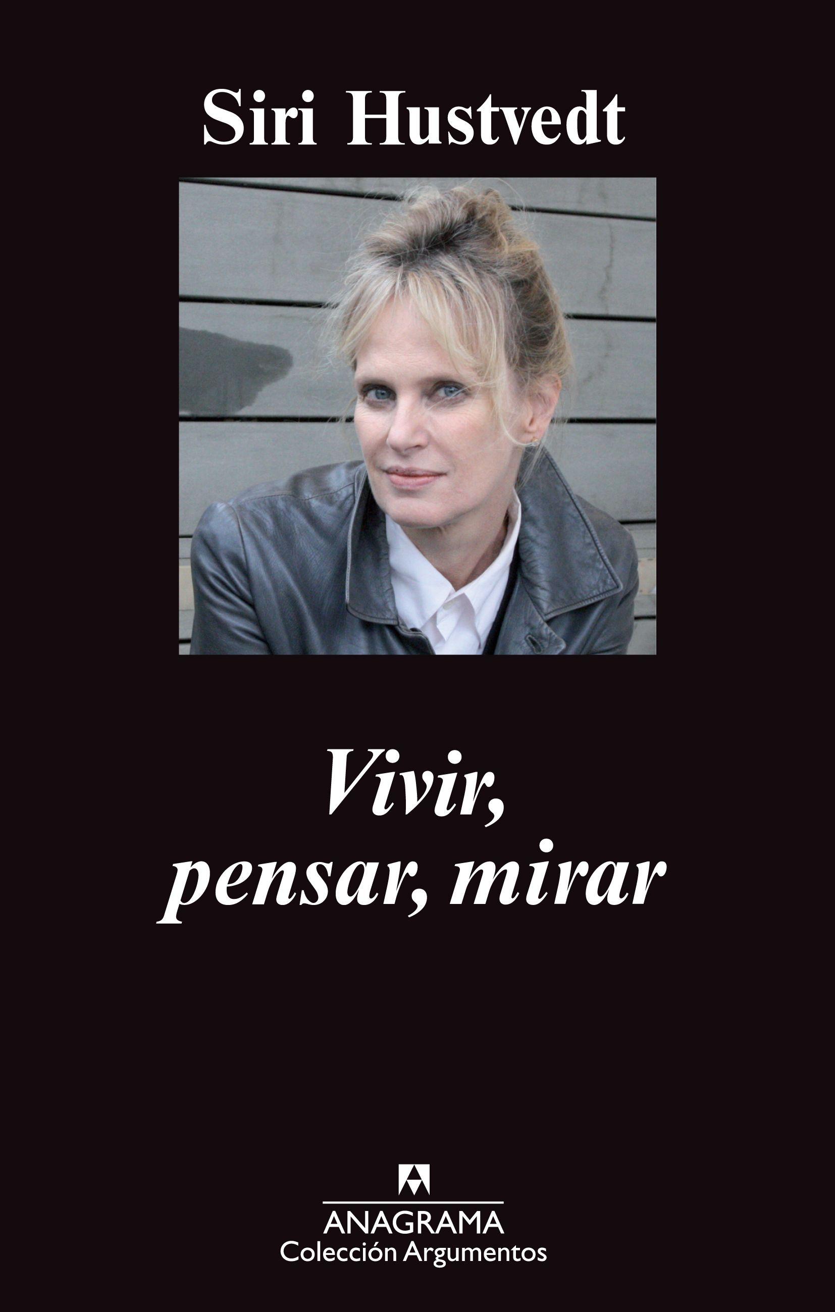 Vivir, pensar, mirar - Hustvedt, Siri - 978-84-339-6361-1 - Editorial  Anagrama