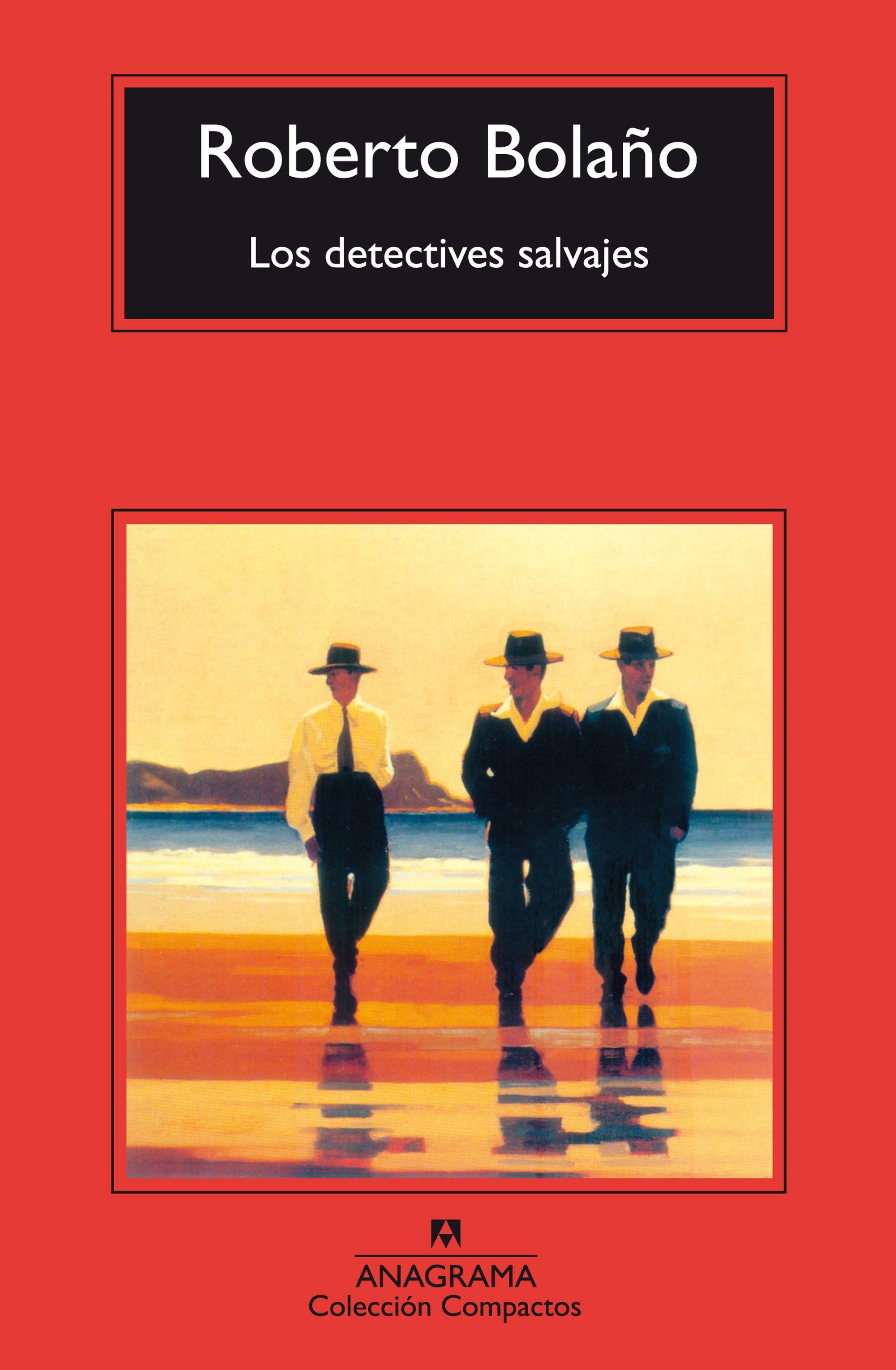 Los detectives salvajes - Bolaño, Roberto - 978-84-339-6663-6 ...