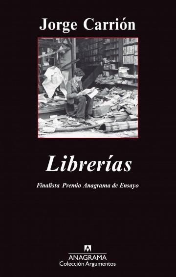 Librerías, de Jorge Carrión (Anagrama)
