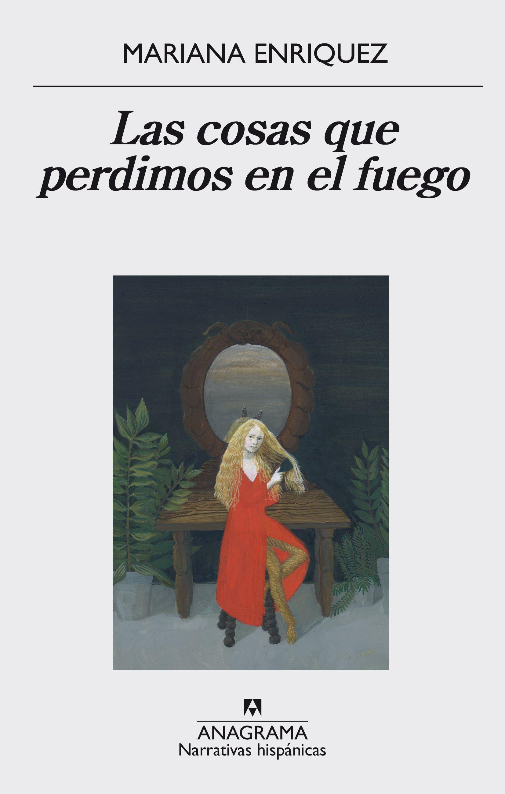 Resultado de imagen de Las cosas que perdimos en el fuego, de Mariana Enríquez