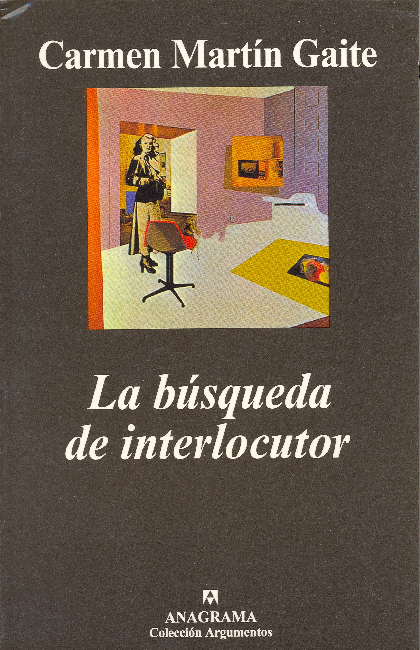 La búsqueda de interlocutor y otras búsquedas - Martín Gaite, Carmen -  978-84-339-6140-2 - Editorial Anagrama
