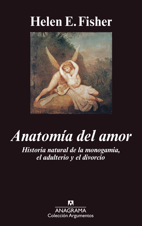 Anatomía del amor - Editorial Anagrama