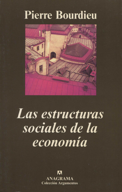 Las estructuras sociales de la economía - Bourdieu, Pierre