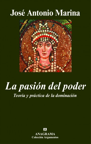 The Passion of Power. Theory and Practice of Domination