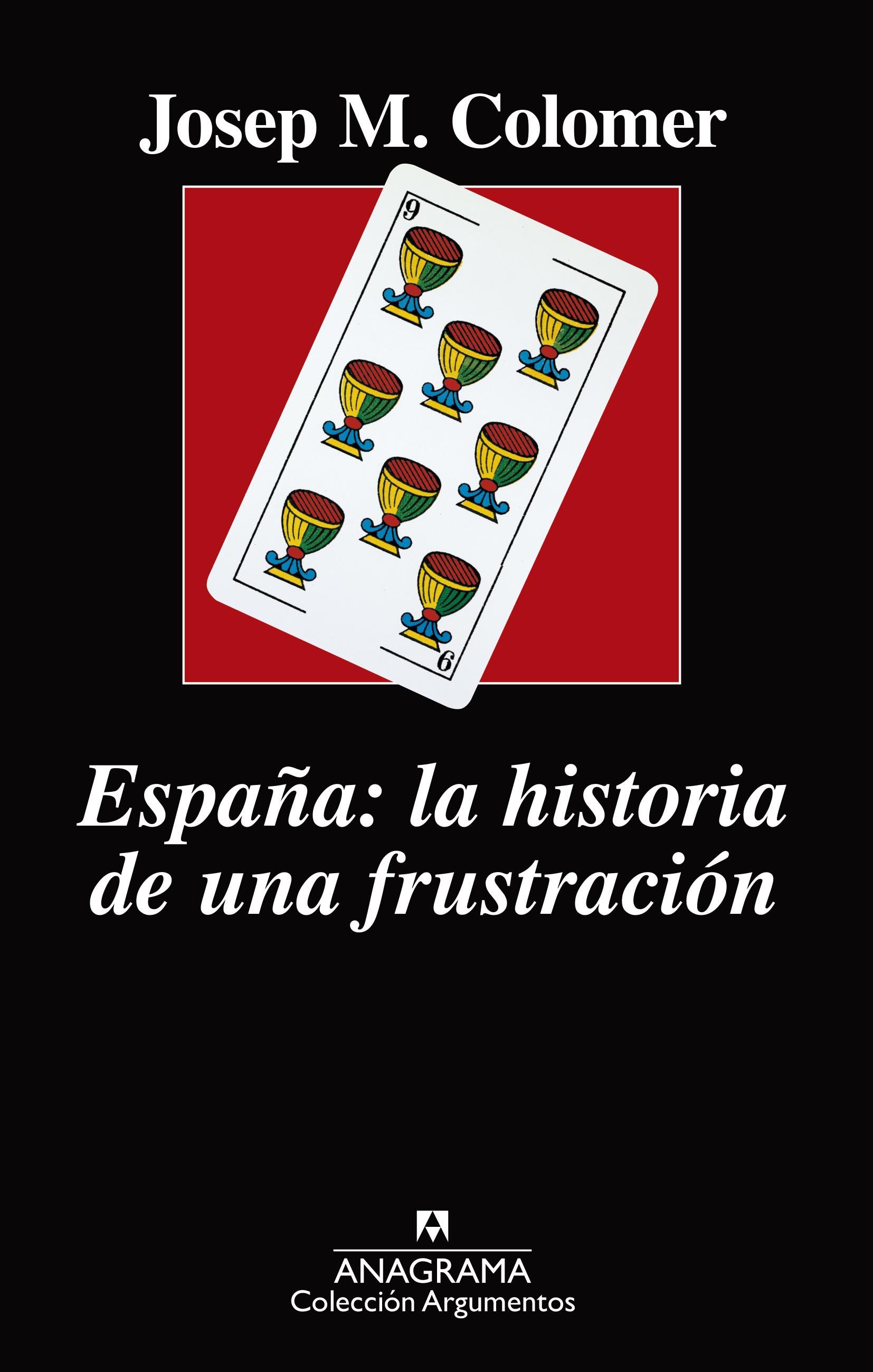 Resultado de imagen de ESPAÑA HISTORIA DE UNA FRUSTRACION