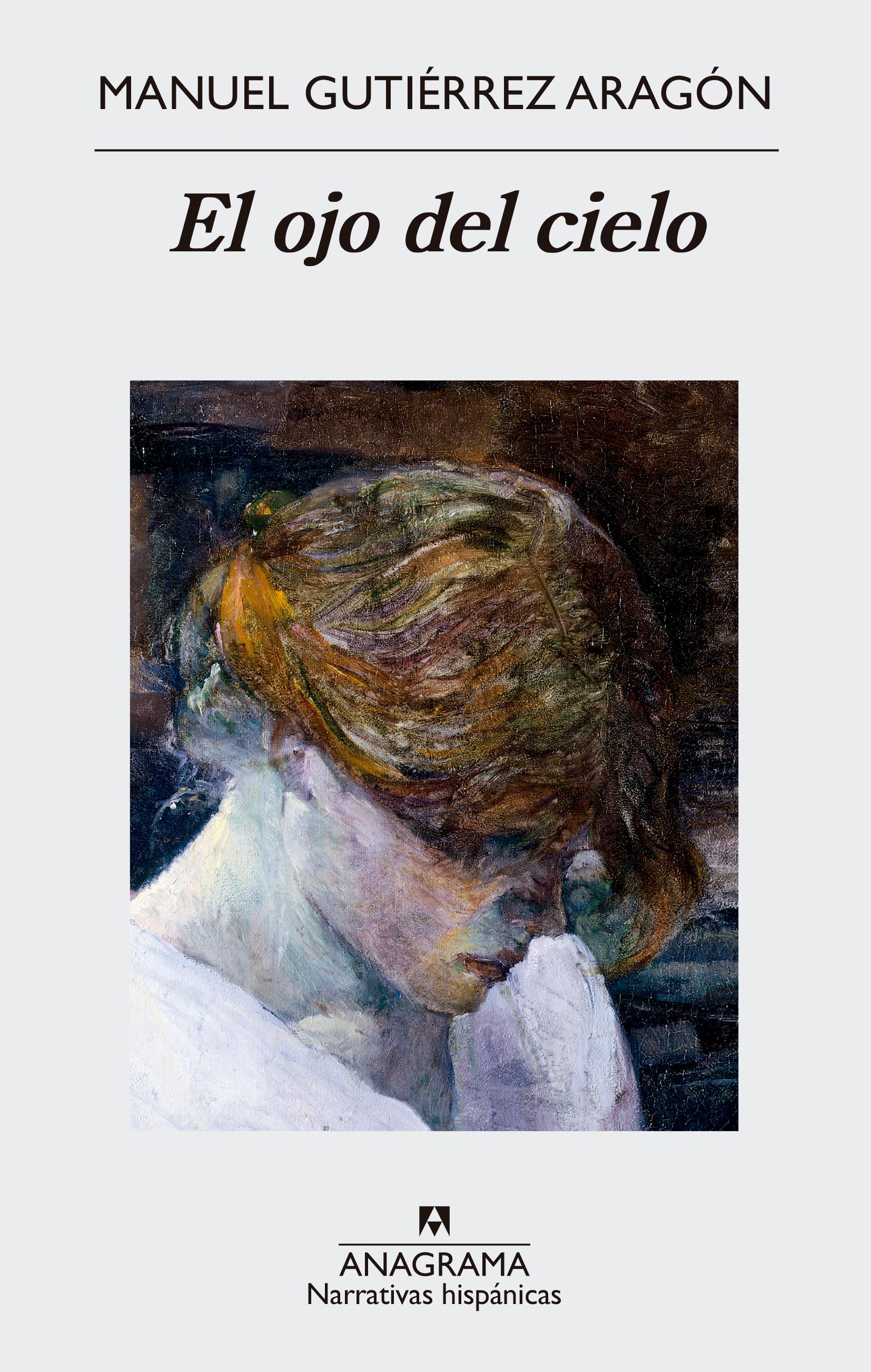 El ojo del cielo - Gutiérrez Aragón, Manuel - 978-84-339-9856-9 - Editorial  Anagrama