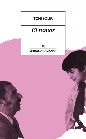 https://www.anagrama-ed.es/libro/llibres-anagrama/el-tumor/9788433915665/LA_57