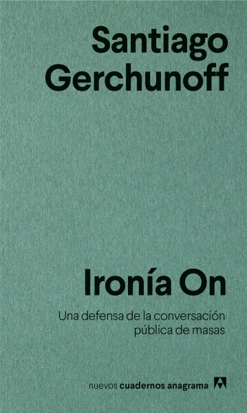 Ironía On Santiago Gerchunoff