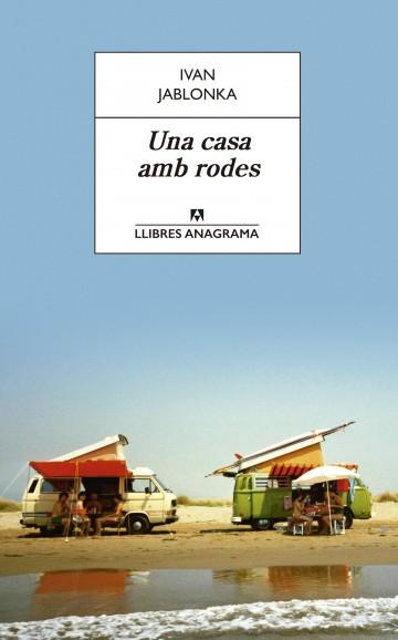 https://www.anagrama-ed.es/libro/llibres-anagrama/una-casa-amb-rodes/9788433915696/LA_60