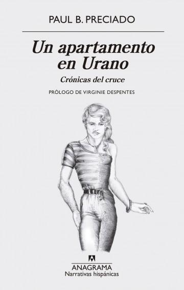 Un apartamento en Urano - Paul B. Preciado