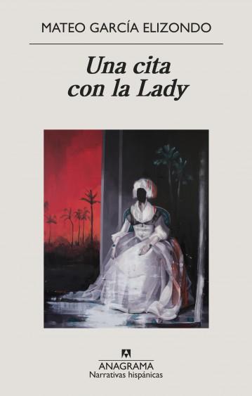 Una cita con la lady - Mateo García Elizondo