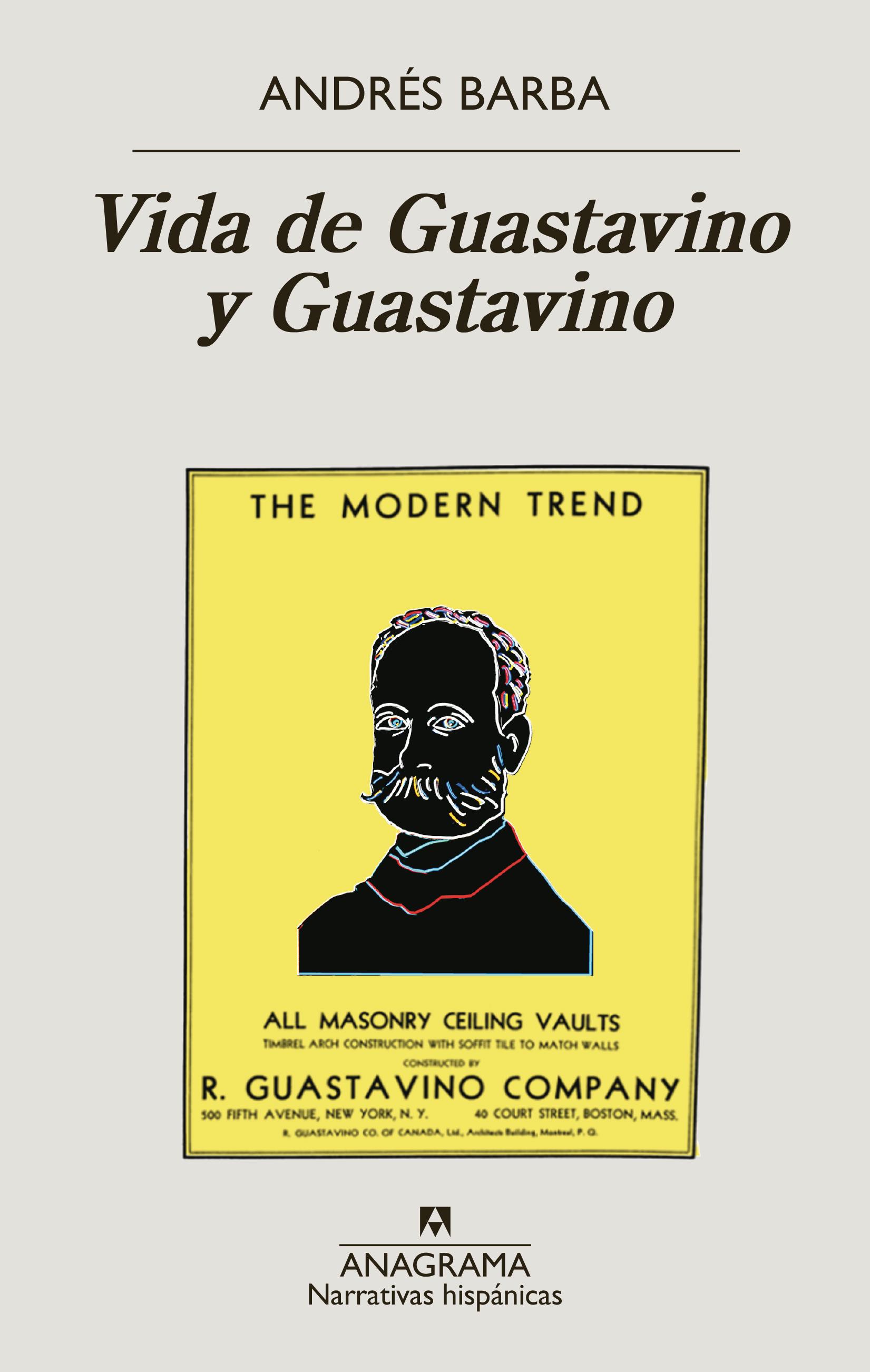 Vida de Guastavino y Guastavino - Barba, Andrés - 978-84-339-9909-2 -  Editorial Anagrama